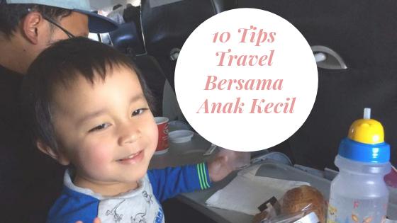 10 Tips Travel Bersama Anak Kecil